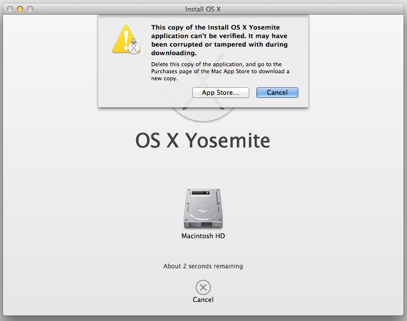 "Mac OS Yosimite ""This copy of the Install OS Yosemite application can't be verified. It may have been corrupted or tampered with during downloading."""