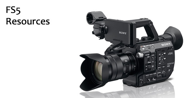 Sony FS5 Resources