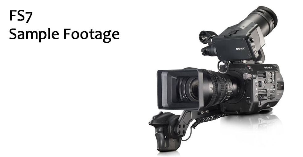 Sony FS7 Sample footage