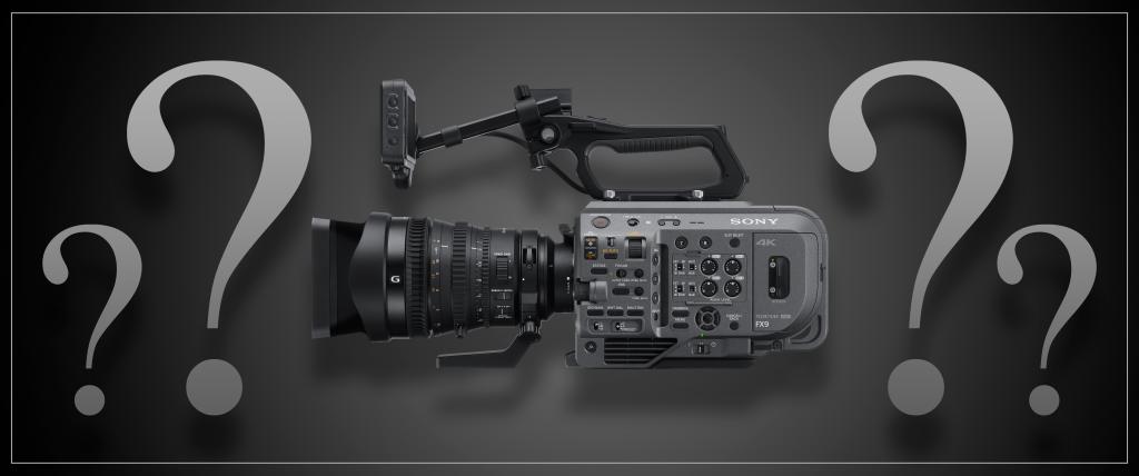 Sony FX9 FAQ